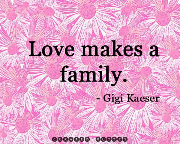 Read 25 Great Quotes About Loving Your Family →