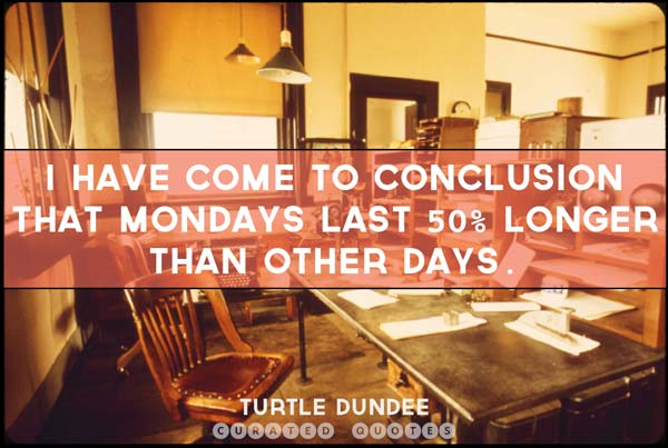 monday-is-long-quote