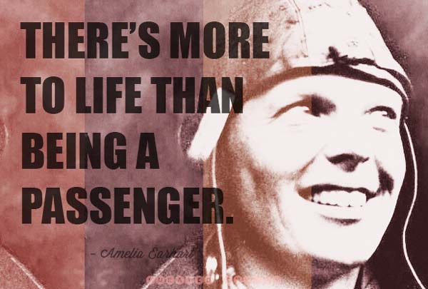 Theres more to life than being a passenger.
