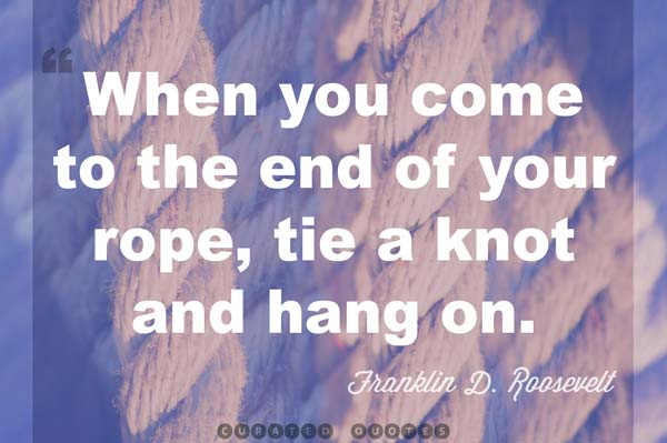 Hang on quote