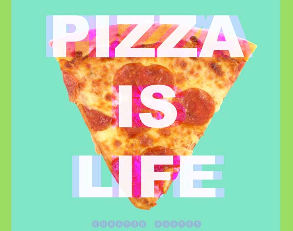 Quotes About Pizza