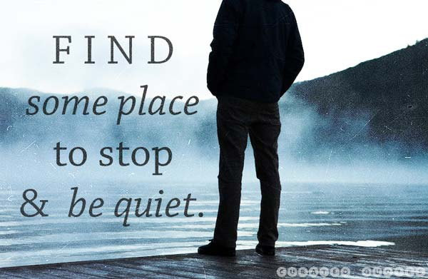 Stop Some Place Be Quiet