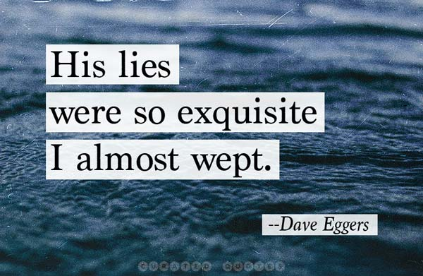 Exquisite Lies Dave Eggers