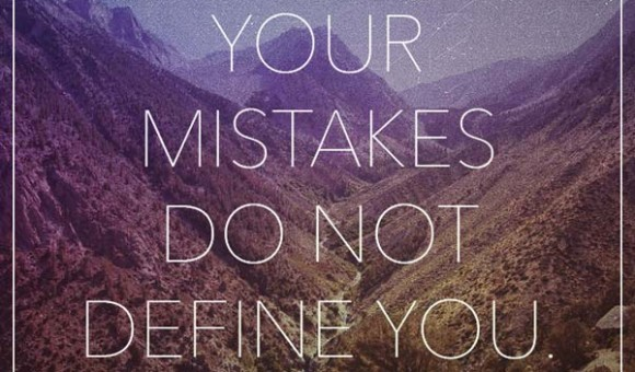 You Mistakes Don't Define You