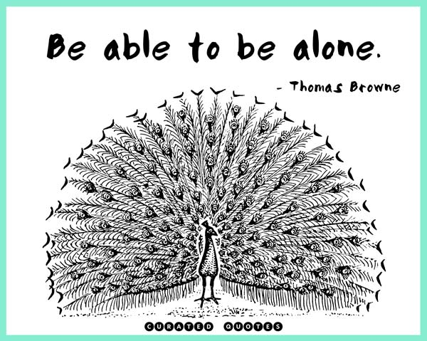 Be Able To Be Alone