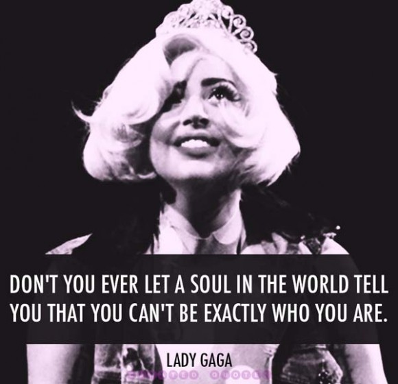 Lady Gaga Be Who You Are