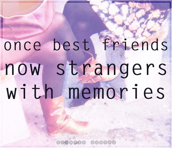 Friends Now Strangers
