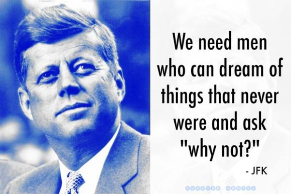 JFK Why Not Dream
